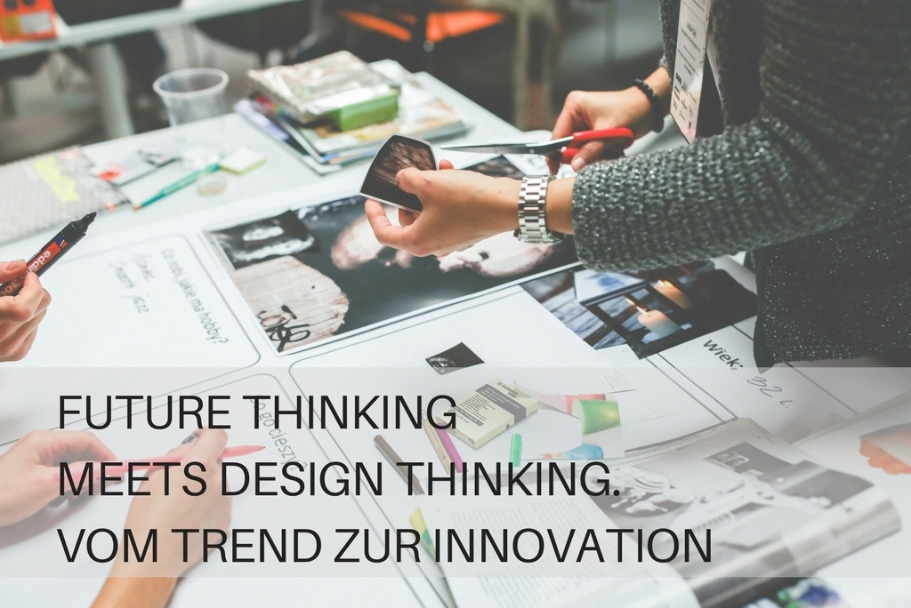 Future Thinking Meets Design Thinking
