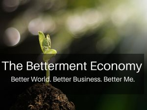 The Betterment Economy